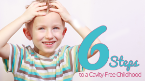 6-Steps-to-Cavity-Free-Childhood.png
